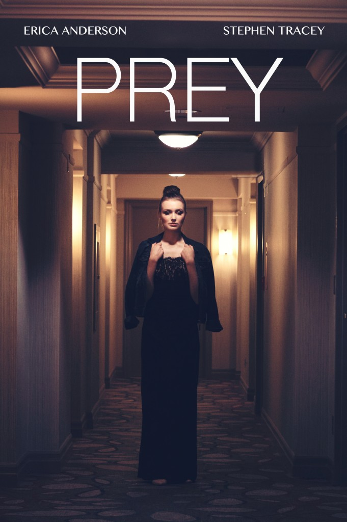 PREY STARRING ERICA ANDERSON AND STEPHEN TRACEY